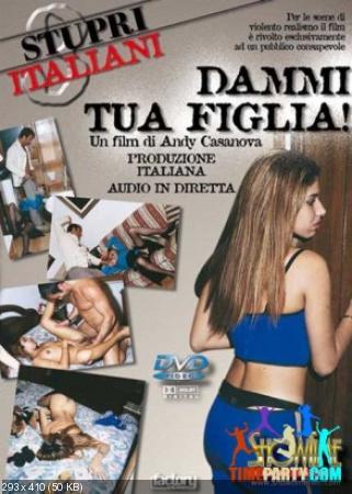 Stupri Italiani 3: Dammi Tua Figlia (2003) DVDRip